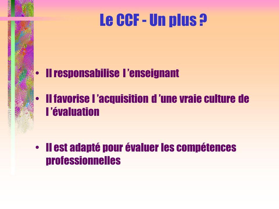 Le CCF - Un plus Il responsabilise l 'enseignant