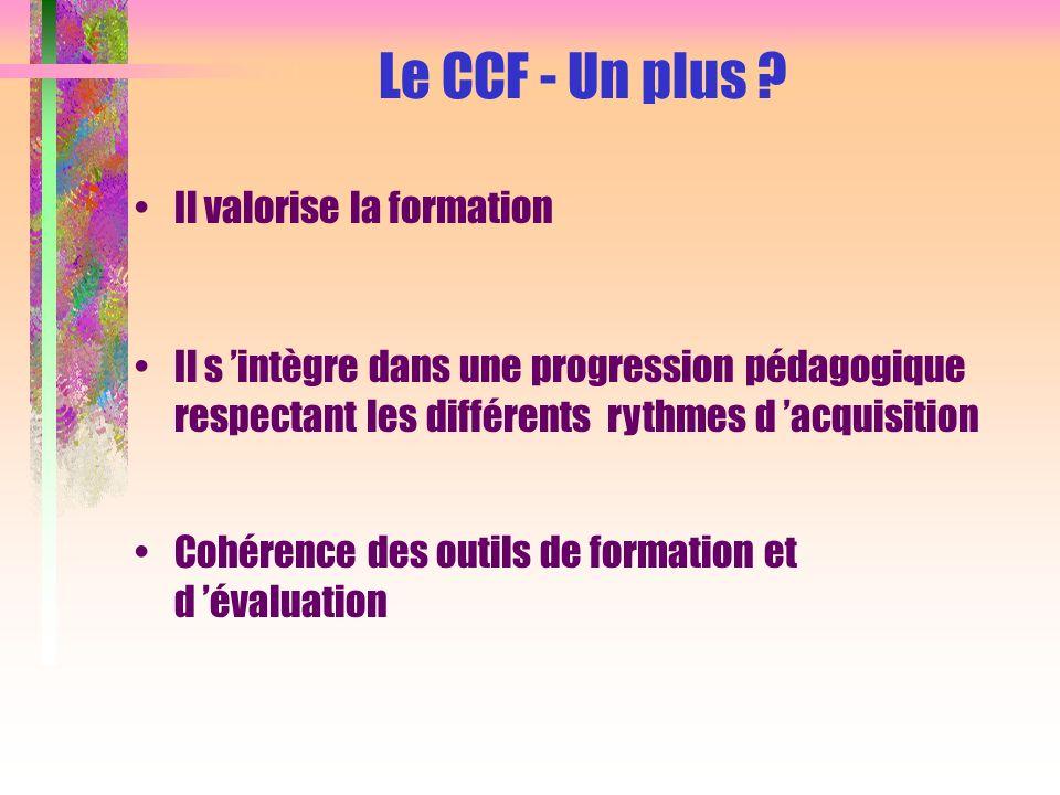Le CCF - Un plus Il valorise la formation