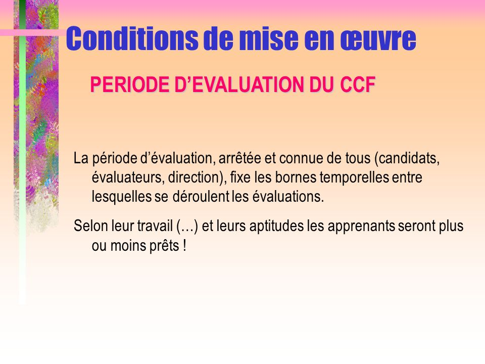 Conditions de mise en œuvre
