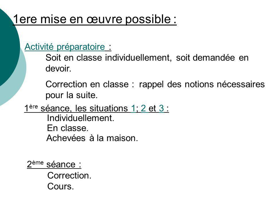 1ere mise en œuvre possible :