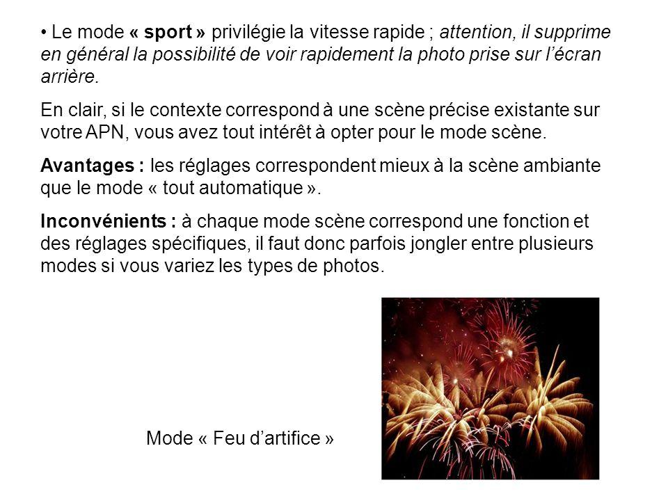 Le mode « sport » privilégie la vitesse rapide ; attention, il supprime en général la possibilité de voir rapidement la photo prise sur l'écran arrière.
