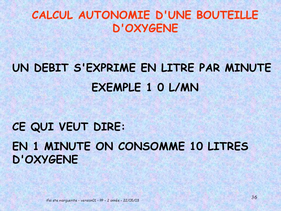 CALCUL AUTONOMIE D UNE BOUTEILLE D OXYGENE