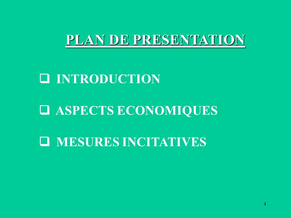 PLAN DE PRESENTATION q INTRODUCTION q ASPECTS ECONOMIQUES q