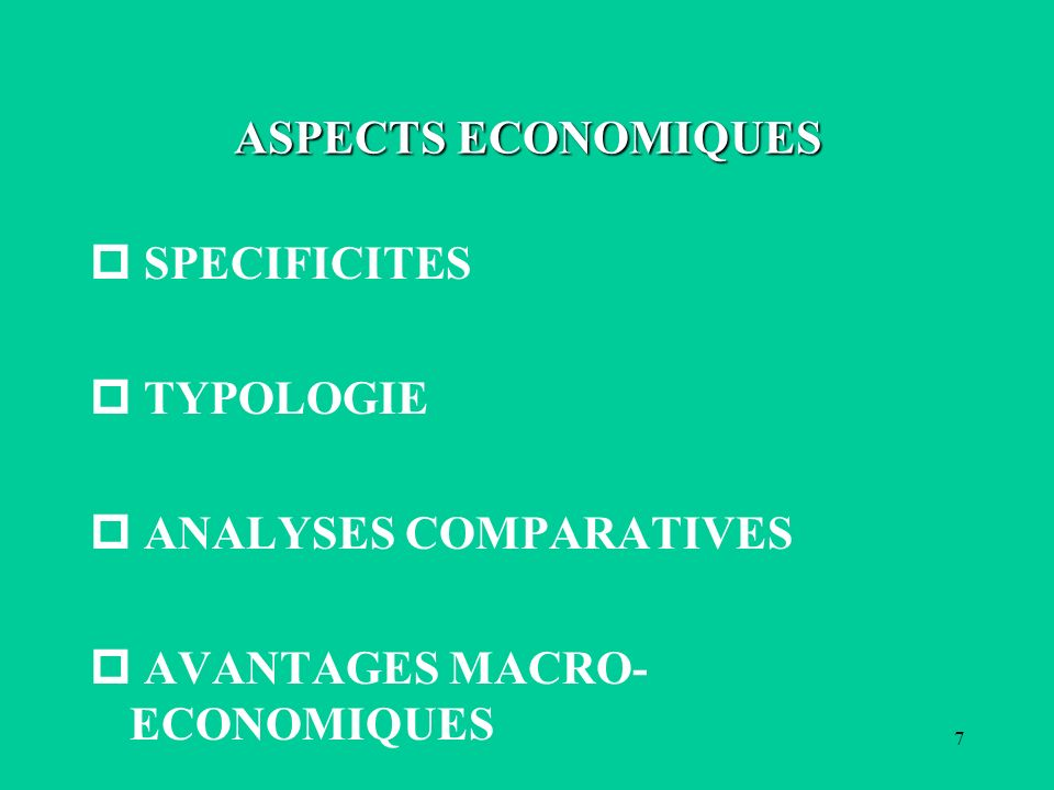 ASPECTS ECONOMIQUES SPECIFICITES TYPOLOGIE ANALYSES COMPARATIVES AVANTAGES MACRO-ECONOMIQUES