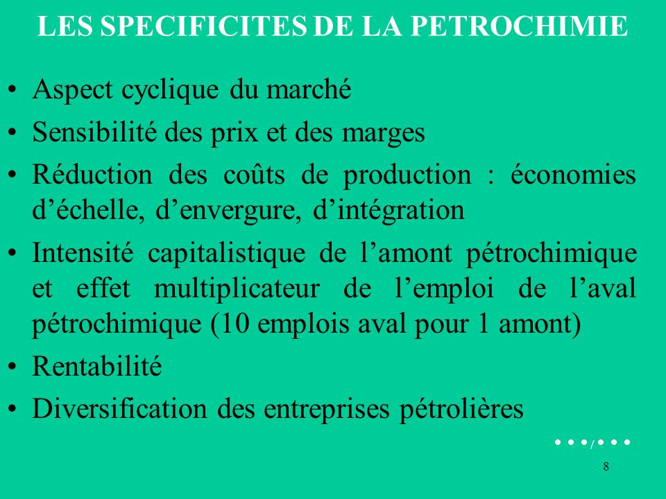 LES SPECIFICITES DE LA PETROCHIMIE