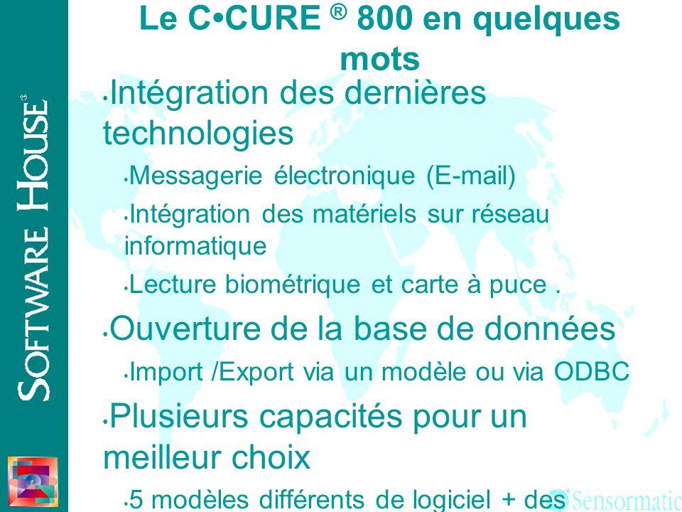 Le C•CURE ® 800 en quelques mots