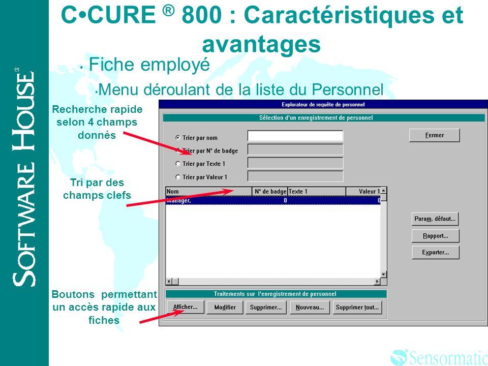 C•CURE ® 800 : Caractéristiques et avantages
