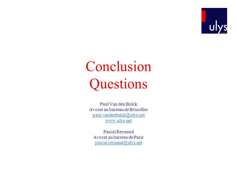 Conclusion Questions Paul Van den Bulck Avocat au barreau de Bruxelles