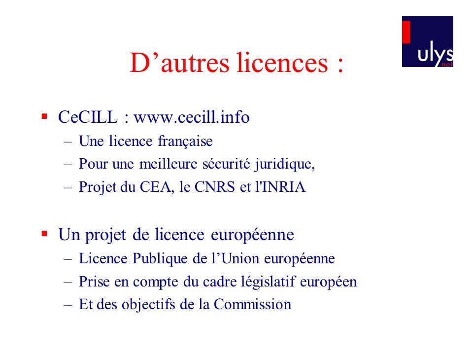 D'autres licences : CeCILL : www.cecill.info