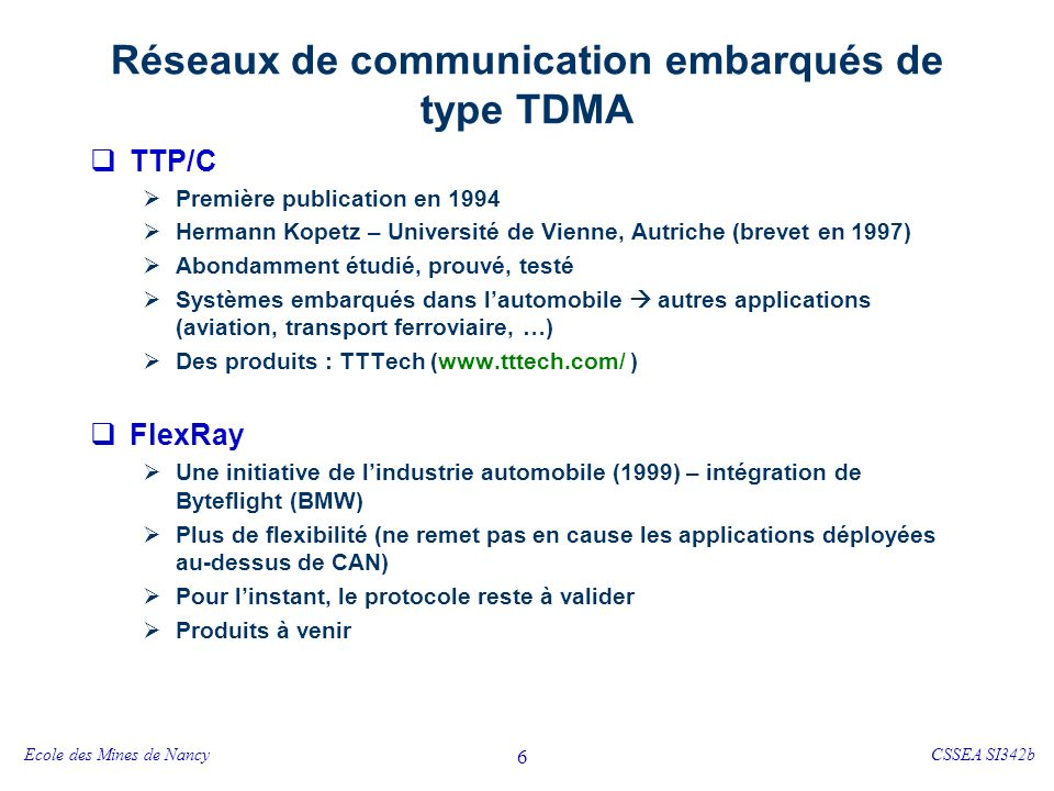 TTP/C - « Time Triggered Protocol » pour les applications de classe C (temps réel « dur »)