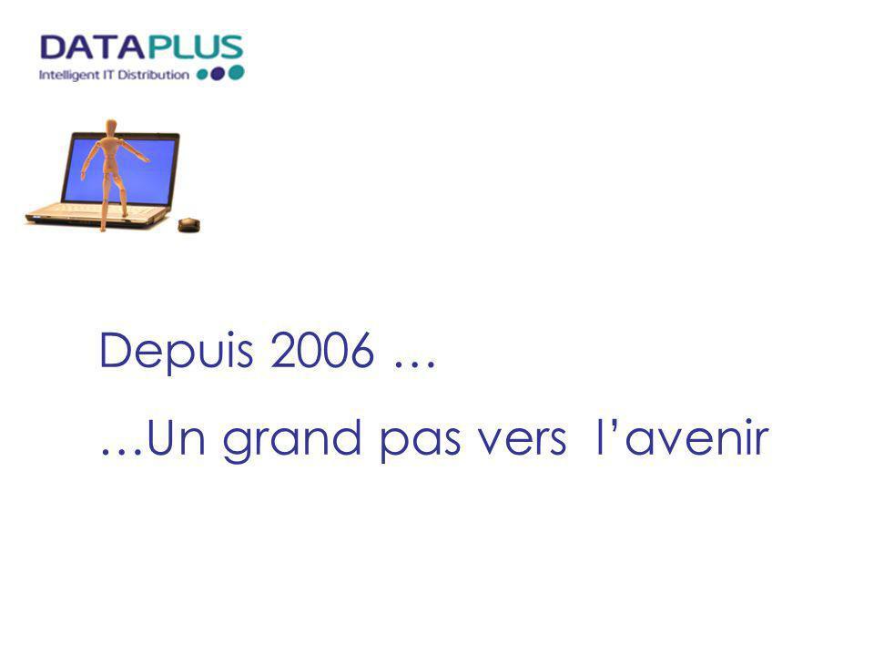 Depuis 2006 … …Un grand pas vers l'avenir