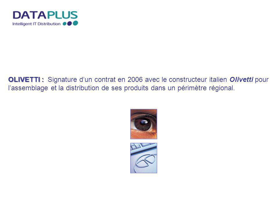 OLIVETTI : Signature d'un contrat en 2006 avec le constructeur italien Olivetti pour l'assemblage et la distribution de ses produits dans un périmètre régional.