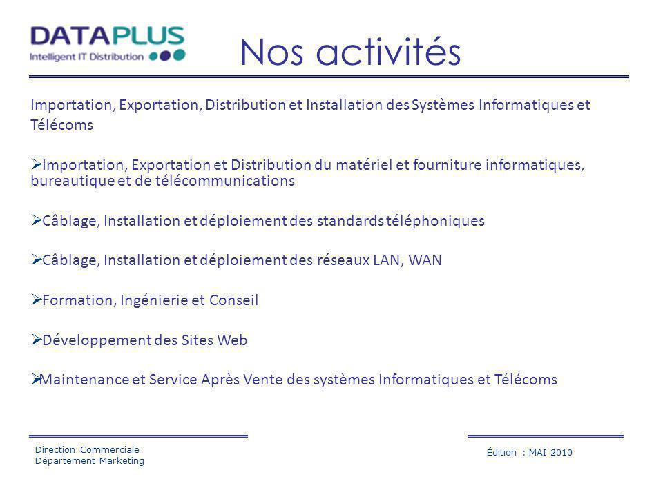 Nos activités Importation, Exportation, Distribution et Installation des Systèmes Informatiques et Télécoms.