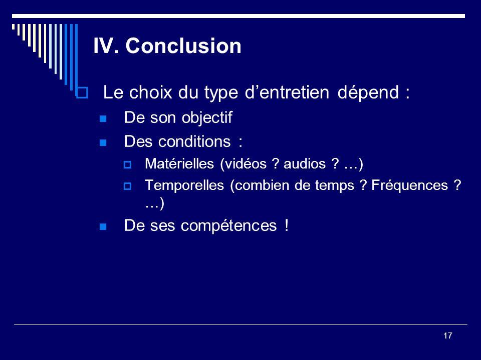 IV. Conclusion Le choix du type d'entretien dépend : De son objectif