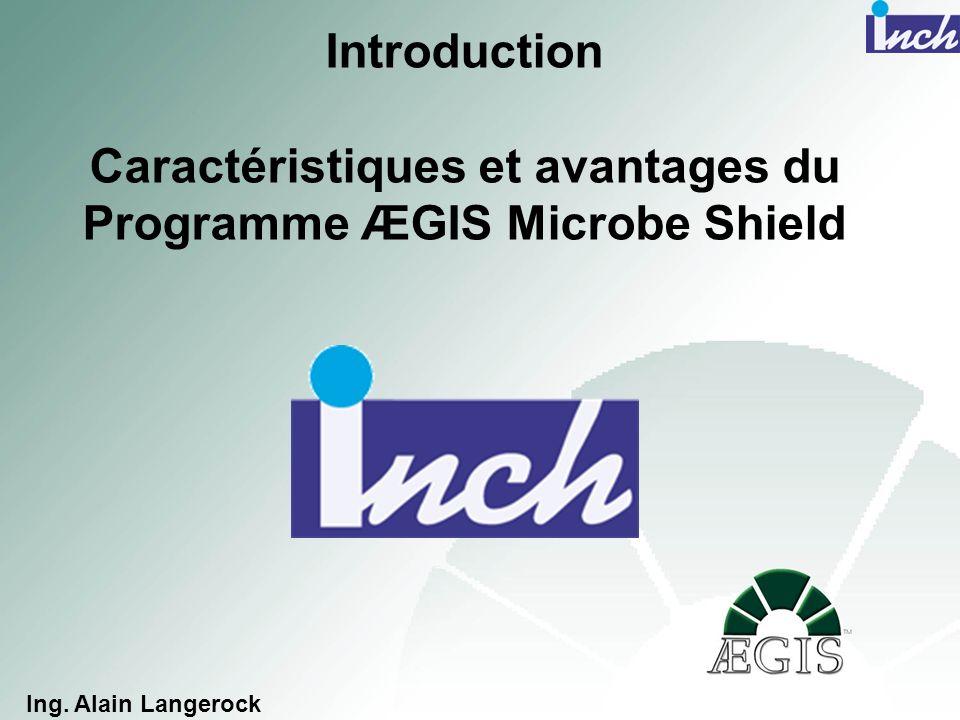 Introduction Caractéristiques et avantages du Programme ÆGIS Microbe Shield