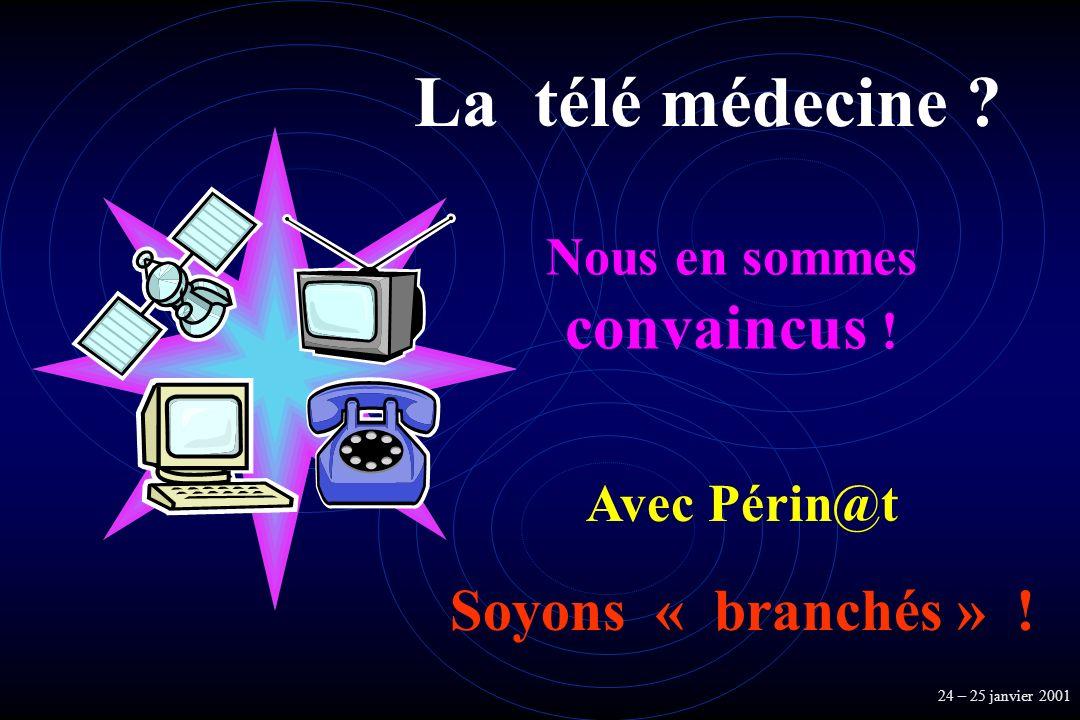 La télé médecine convaincus ! Soyons « branchés » ! Nous en sommes