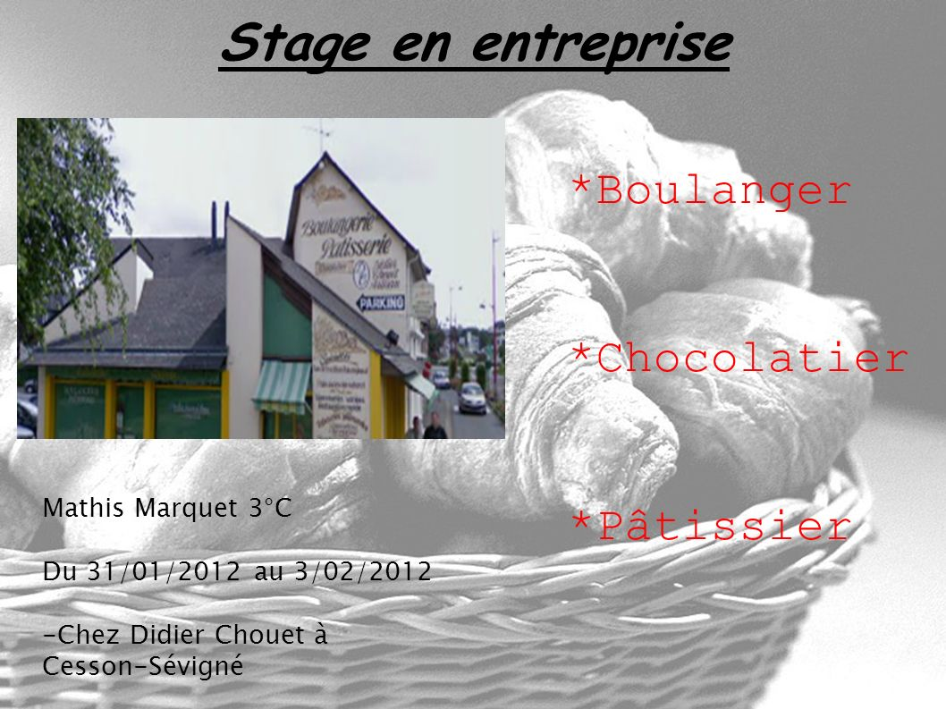 Stage en entreprise *Boulanger *Chocolatier *Pâtissier