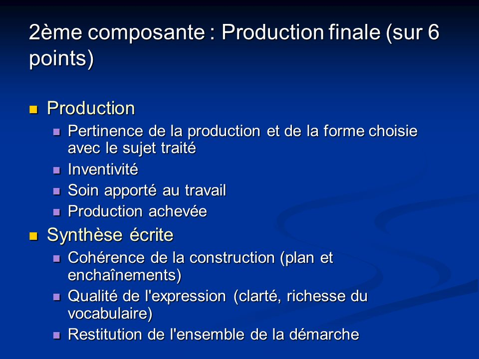 2ème composante : Production finale (sur 6 points)