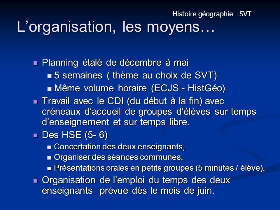 L'organisation, les moyens…