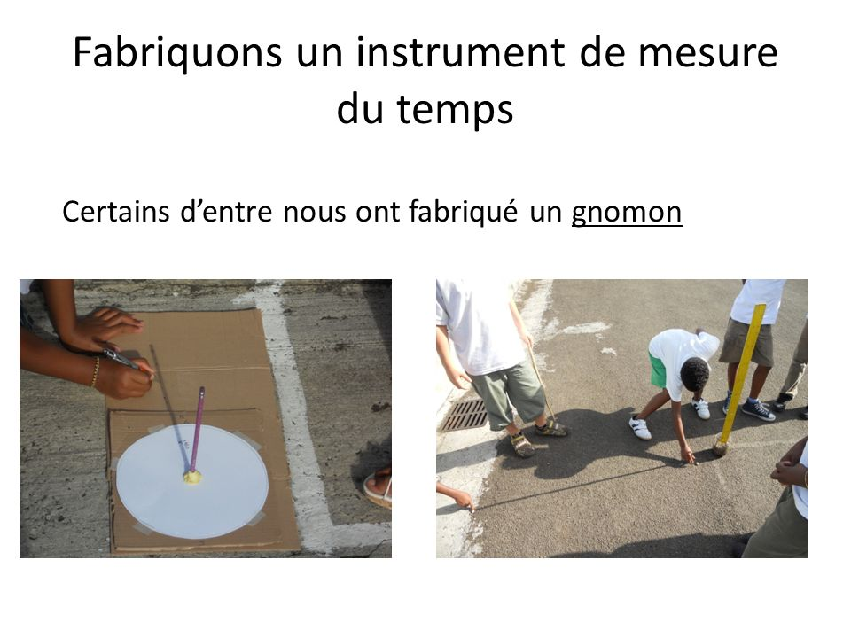 Fabriquons un instrument de mesure du temps