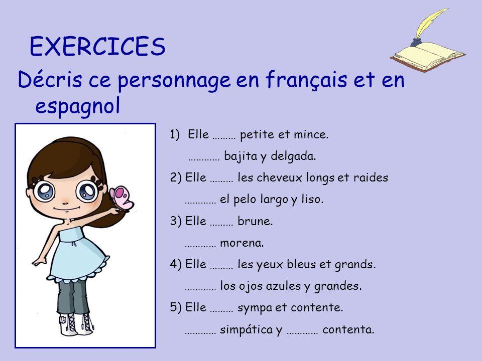 EXERCICES Décris ce personnage en français et en espagnol