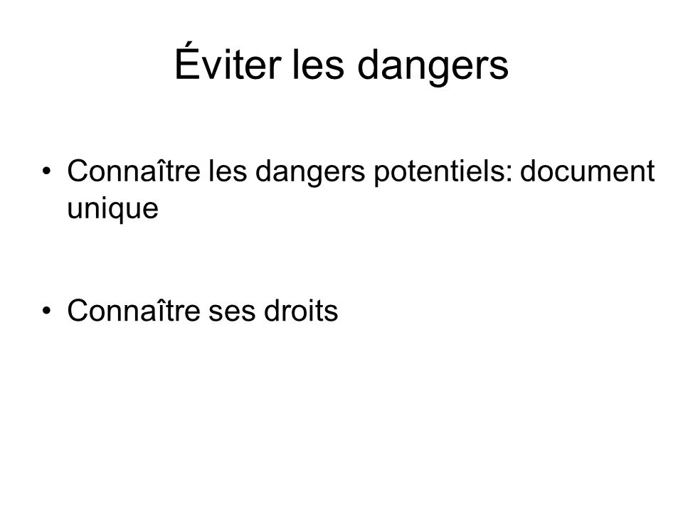 Éviter les dangers Connaître les dangers potentiels: document unique