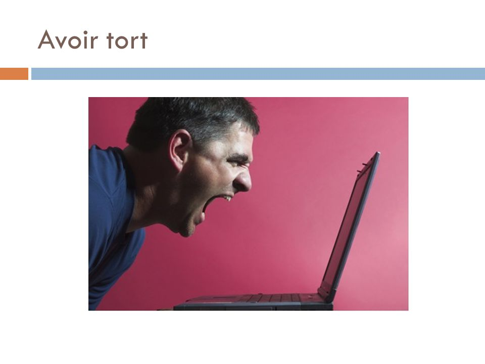 Avoir tort