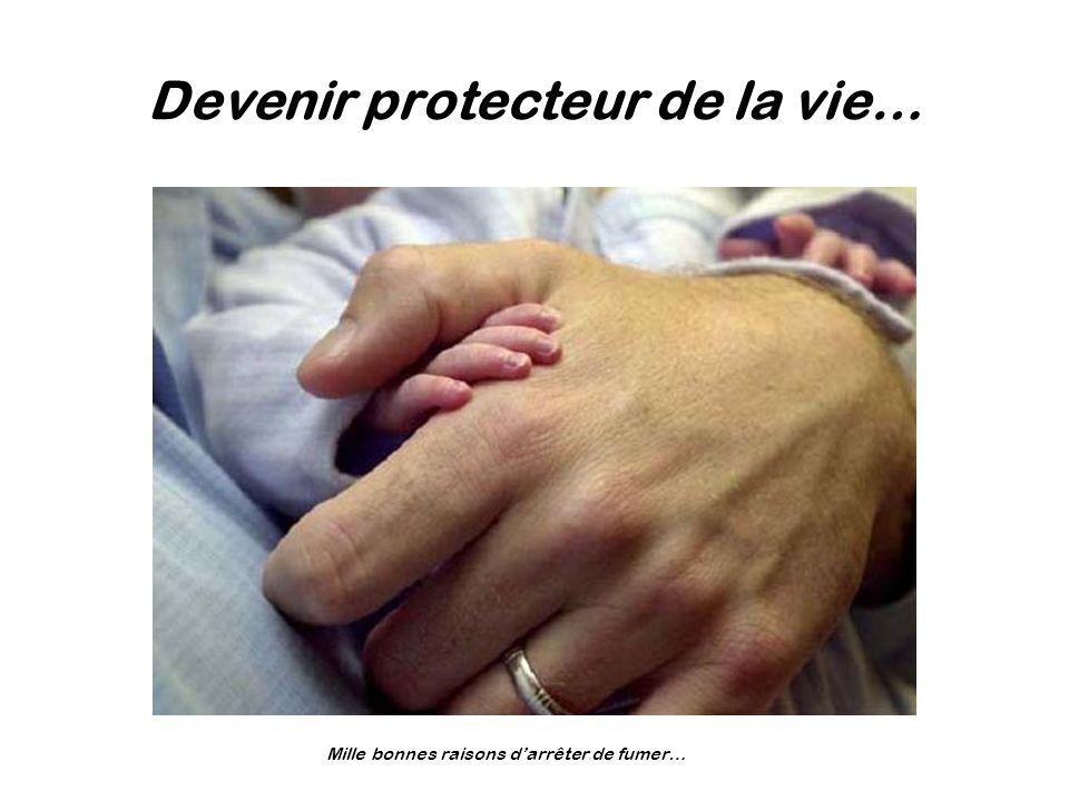 Devenir protecteur de la vie…