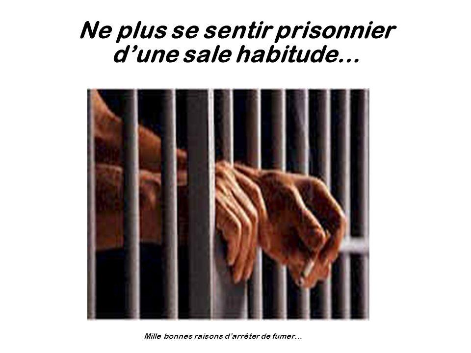 Ne plus se sentir prisonnier d'une sale habitude…