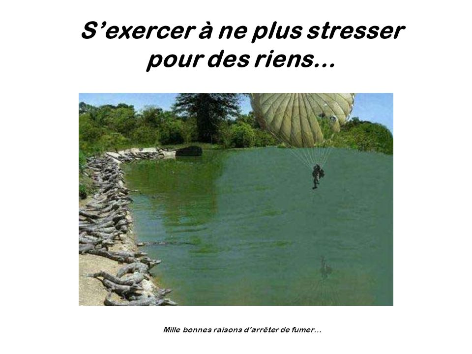 S'exercer à ne plus stresser pour des riens…