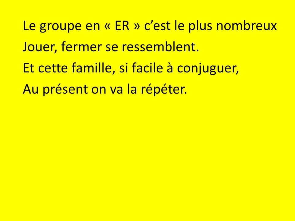 Le groupe en « ER » c'est le plus nombreux
