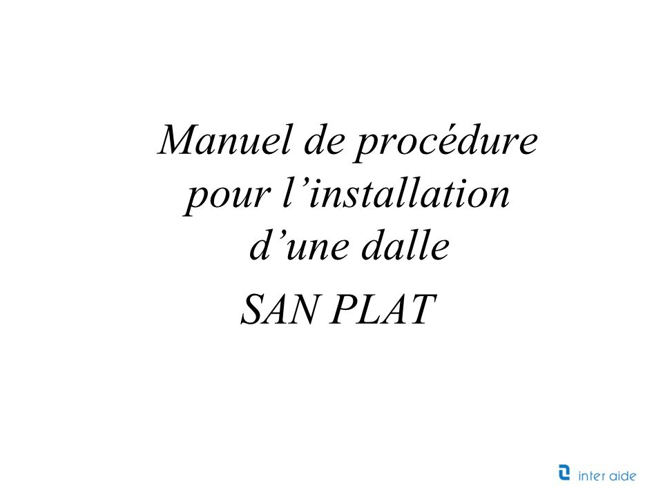 Manuel de procédure pour l'installation d'une dalle