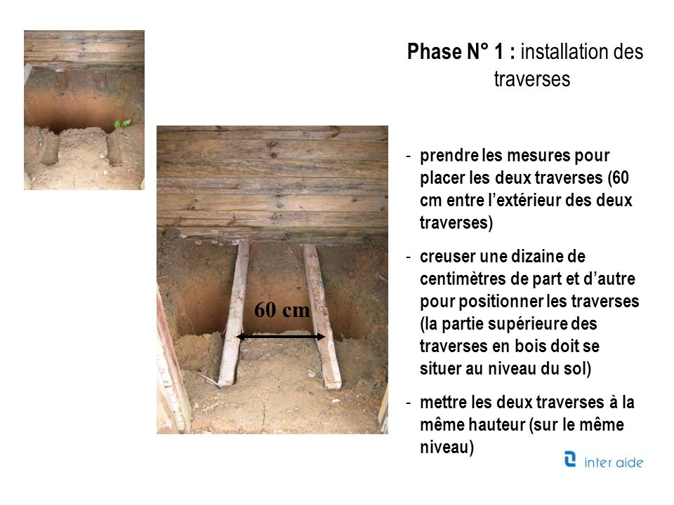 Phase N° 1 : installation des traverses