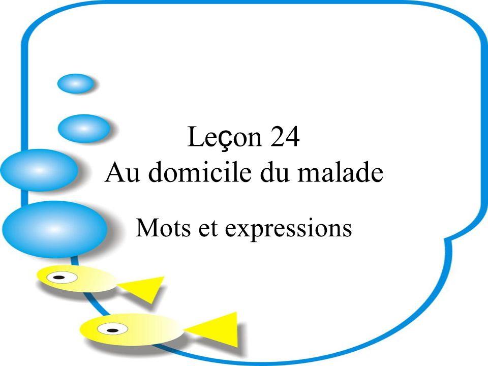 Leçon 24 Au domicile du malade