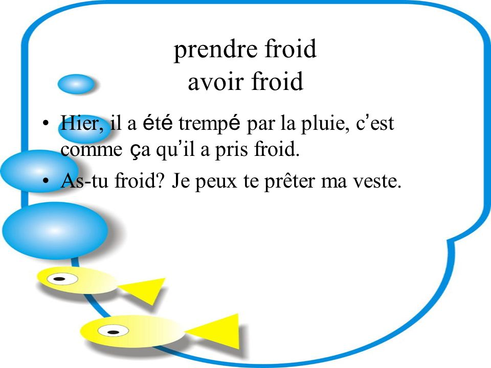 prendre froid avoir froid