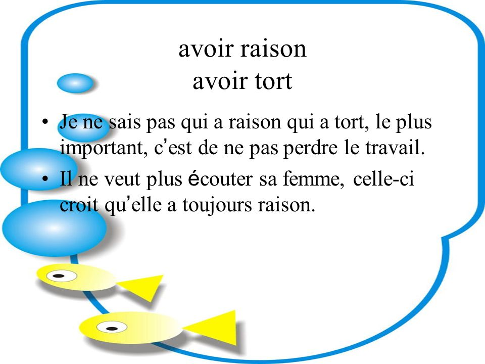 avoir raison avoir tort
