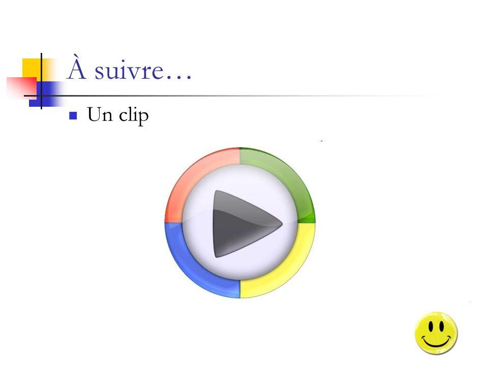 À suivre… Un clip