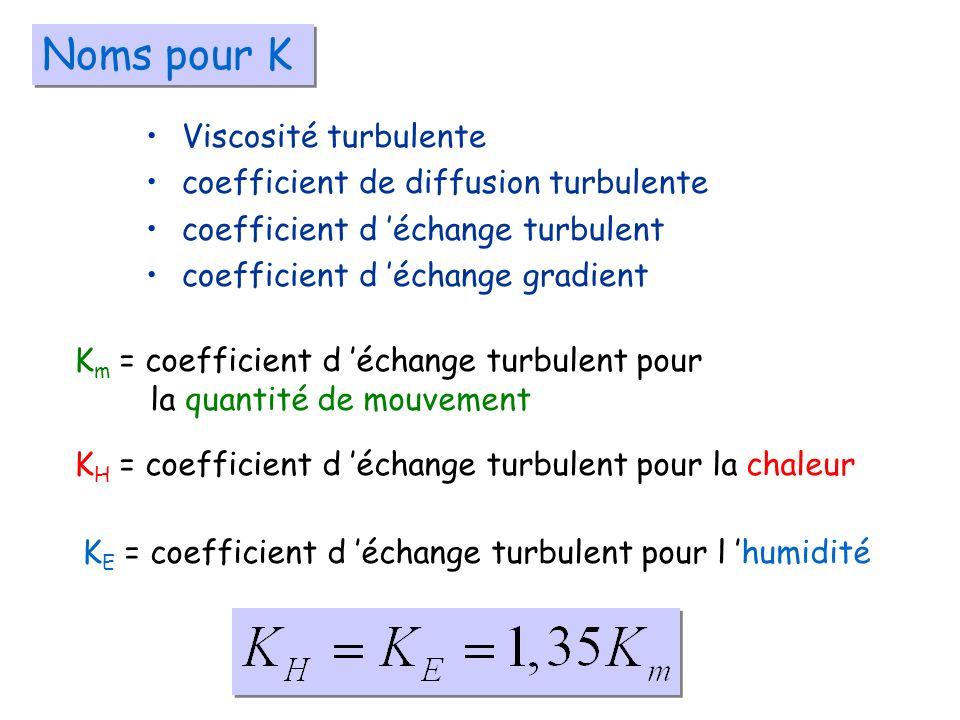 Noms pour K Viscosité turbulente coefficient de diffusion turbulente
