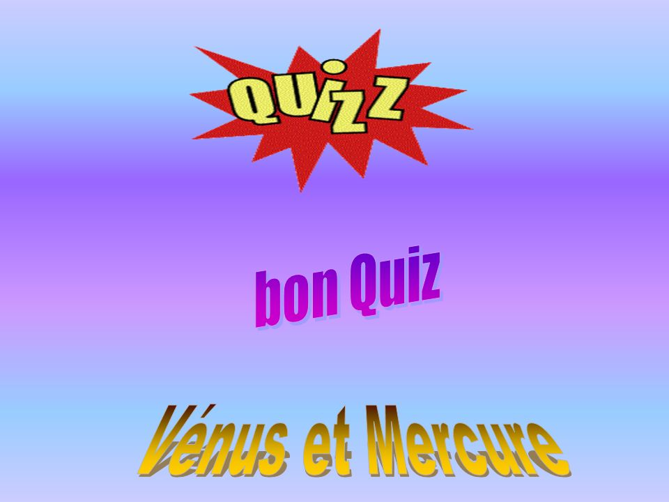 bon Quiz Vénus et Mercure