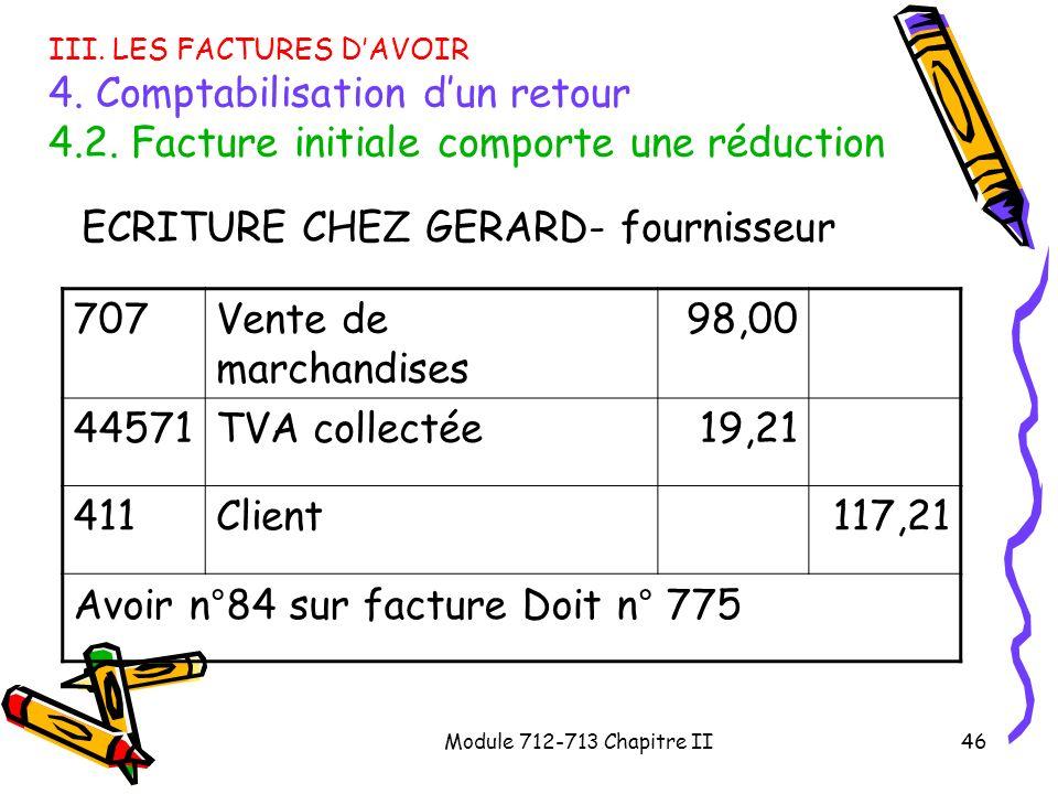 ECRITURE CHEZ GERARD- fournisseur 707 Vente de marchandises 98,00