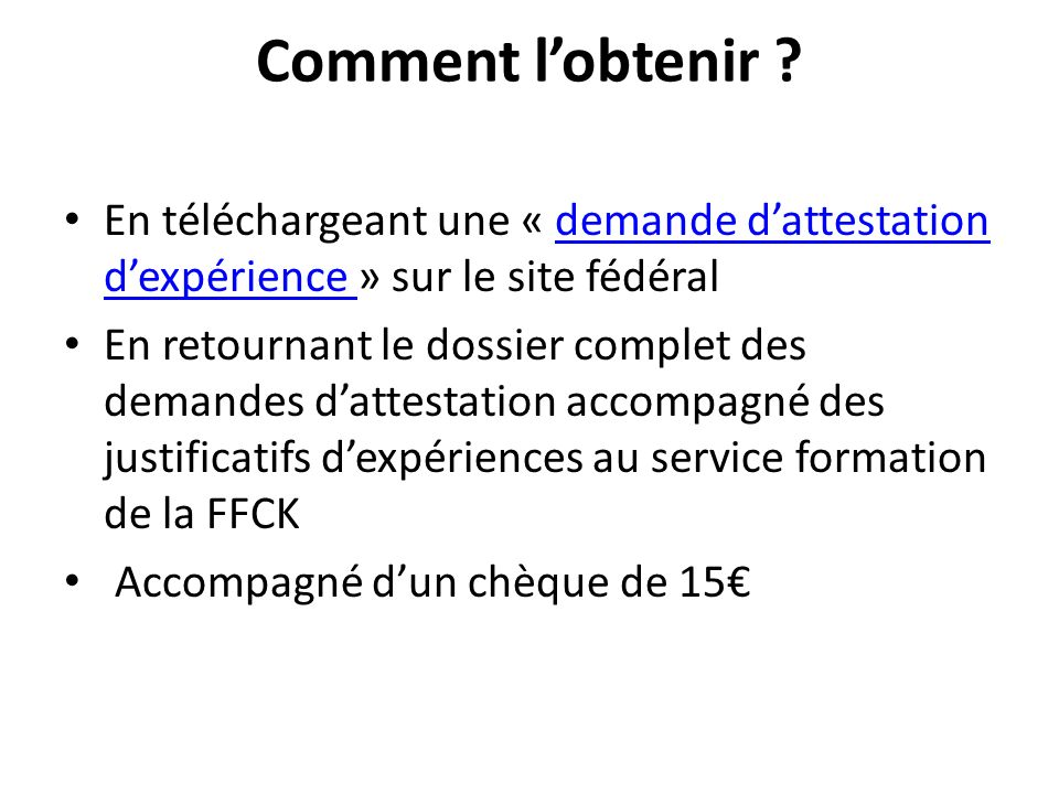 Comment l'obtenir En téléchargeant une « demande d'attestation d'expérience » sur le site fédéral.