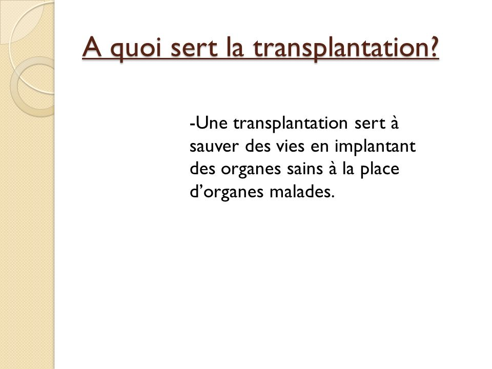 A quoi sert la transplantation