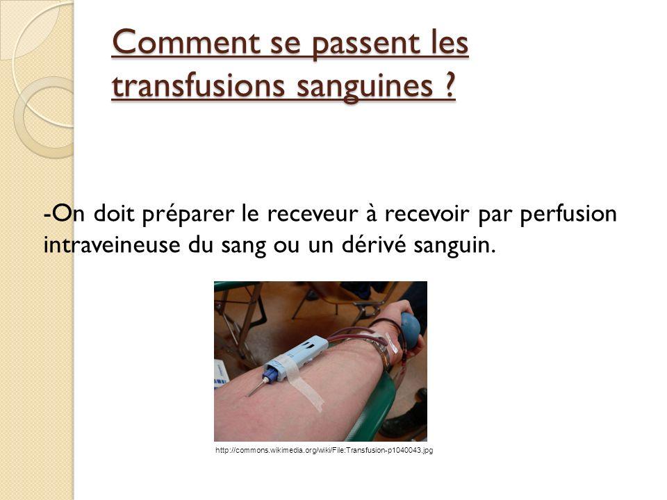 Comment se passent les transfusions sanguines