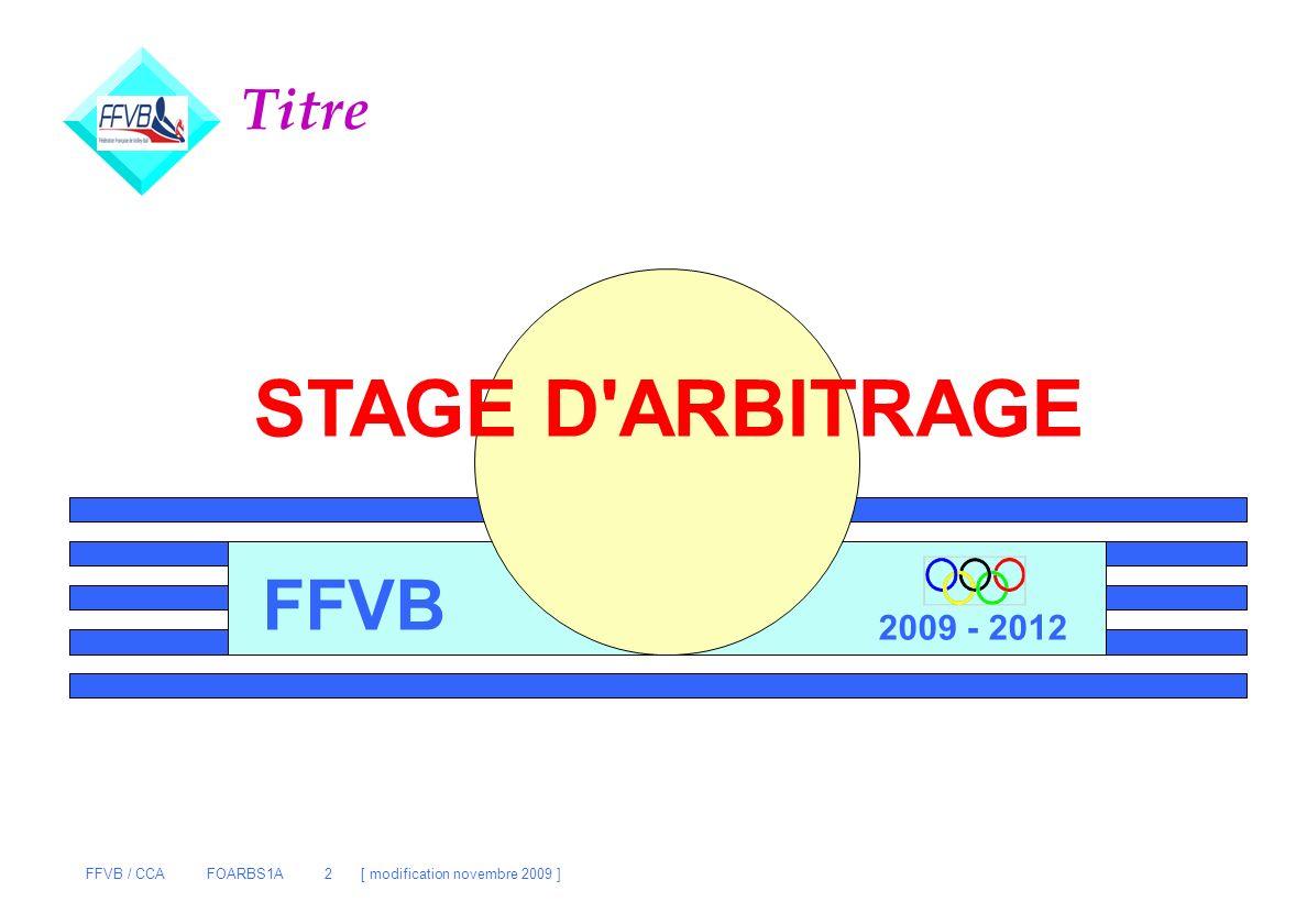Titre FFVB STAGE D ARBITRAGE FFVB 2009 - 2012