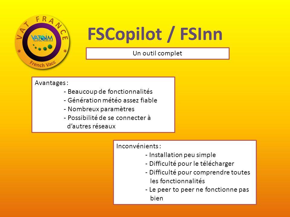 FSCopilot / FSInn Un outil complet Avantages :