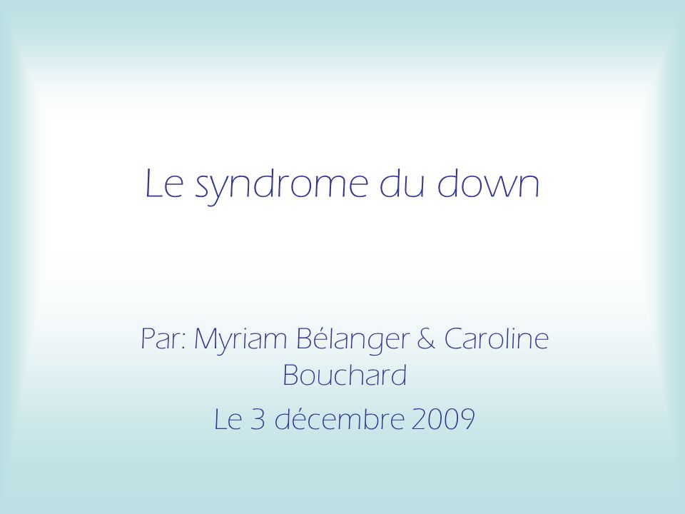 Par: Myriam Bélanger & Caroline Bouchard Le 3 décembre 2009