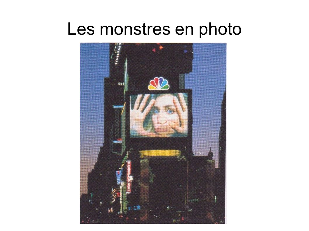 Les monstres en photo