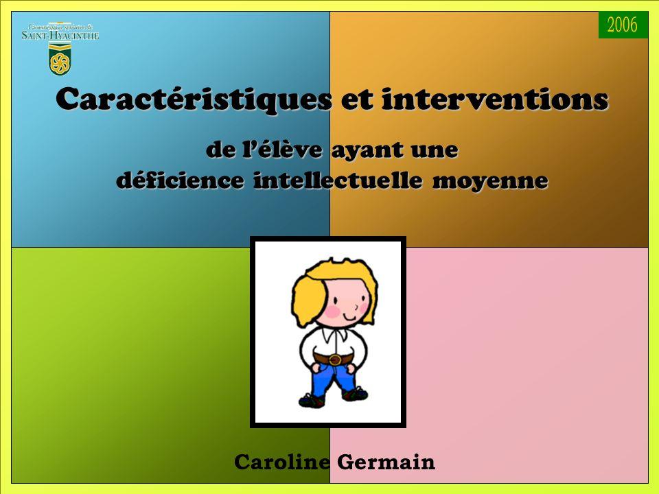 Caractéristiques et interventions