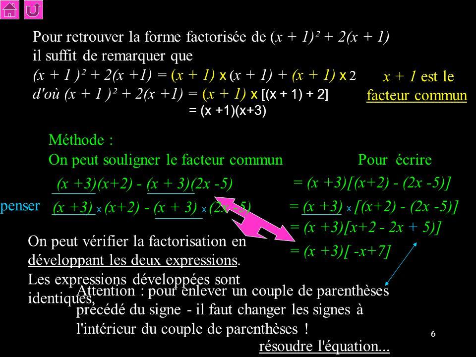 x + 1 est le facteur commun
