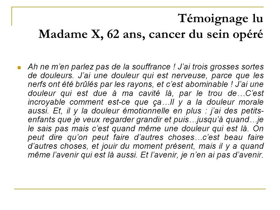 Témoignage lu Madame X, 62 ans, cancer du sein opéré